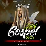 Dj Maff – Latest Gospel Mix 2020