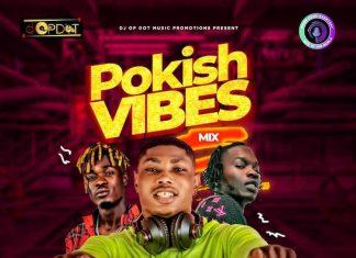 DJ OP Dot – Pokish Vibes Mix