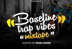 Evan Chuks - Baseline Trap Vibez Mixtape