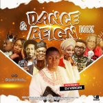 Nigerian Gospel Dance & Reign Party Mix 2020