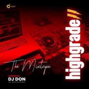 DJ Don – Highgrade The Mix (New Music Mixtape)