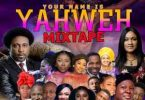 DJ Kisswise – Your Name Is Yahweh Mix (2020 Gospel Mixtape)