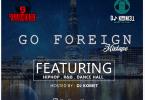 DJ Komet – Go Foreign Mixtape