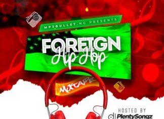DJ PlentySongz – Mp3bullet Foreign Mixtape 2020
