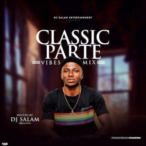 DJ Salam – Classic Non Party Mixtape 2020 (Parte Vibes Mix)