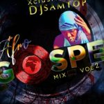 Dj Samtop – AfroGospel Mp3 Songs Mixtape Vol. 2