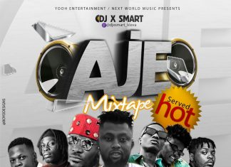 DJ XSmart – AJE Mixtape (Top Notch Naija Trending Songs)