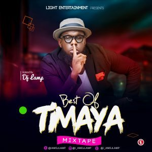 [Updated] Best of Timaya Dj Mixtapes (Old & New Songs)