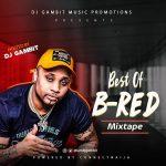 DJ Gambit – Best Of B-Red Mixtape