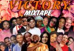 DJ Kisswise – Victory Mixtape ( Nigeria Gospel Mp3 Songs 2020)