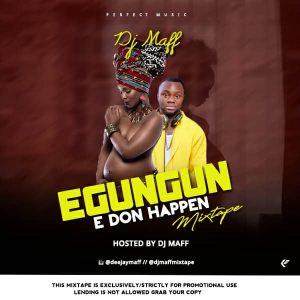 Dj Maff – Egungun Mix (Latest Naija Mp3 Songs)