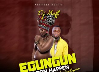 Dj Maff – Egungun Mix (Latest Naija Mp3 Songs)