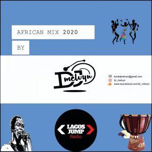 DJ Melvyn – AFRICAN AFRO MIX 2020