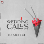 DJ Michelle – Wedding Calls Mixtape (Naija
