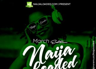 DJ MoreMuzic – Naijaloaded Monthly Mixtape (March 2020)