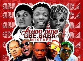 Dj Ozzytee – Awon Omo Gbe Baba Mixtape