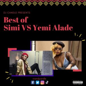 DJ Candle – Best Of Simi Vs Yemi Alade Mix (Simi & Yemi Alade Mixtape)