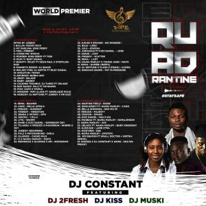 Dj Constant – Quadrantine Mix Ft. Dj Muski, Dj Kiss & Dj 2Fresh