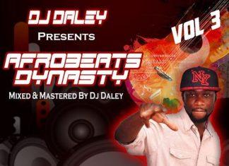 DJ Daley – Afrobeats Dynasty Vol. 3 Mixtape 2020
