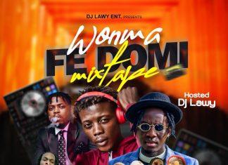Dj Lawy – Wonma Fe DoMi Mixtape 2020
