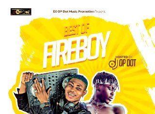 DJ OP Dot – Best Of Fireboy DML Mix 2020