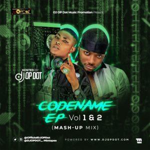 DJ OP Dot – Dremo Codename EP Vol 1&2 (Mash-Up Mix)