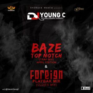 DJ Young C – Baze Top Notch Foreign Trap Mix 2020