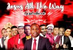 Jesus All The Way Gospel Online Mix Hosted By Realdjreal