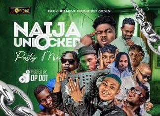 DJ OP Dot – Naija Unlocked Party Mix