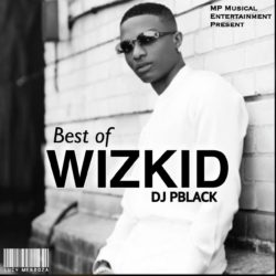 DJ PBlack – Best Of Wizkid DJ Mix 2020