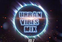 Dj Tonioly – Urban Vibes Mix (Vol. 2) (Naija & Foreign Playlist)