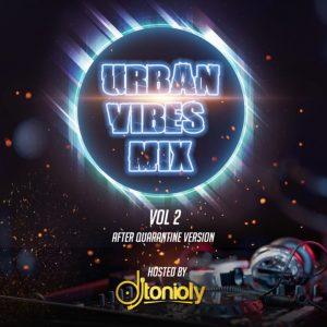 Dj Tonioly – Urban Vibes Mix (Vol. 2) (Naija & Foreign Playlist)