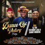 Victory Dance Mixtape - playing  Sammy Wonders, Testimony Jaga, Frank Edwards, Ada, Talkin Machin