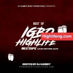 DJ Gambit Best of Igbo Highlife Mixtape (June/July 2020)