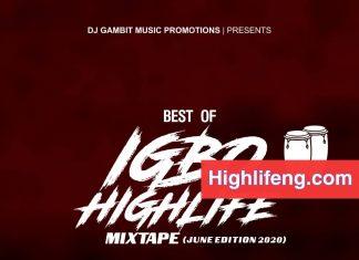 DJ Gambit Best of Igbo Highlife Mixtape (June/July 2020)