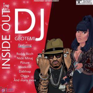 DJ Gbotemi – InsideOut Trap Mix (Latest Foreign & Naija DJ Mix)