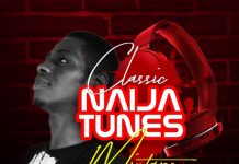 Dj Nesco - Classic Naija Tunes Mix (Non Stop Party Mixtape)