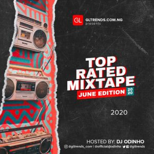 Dj Odinho - GLtrends Top Rated Mix (June 2020 Top 10)