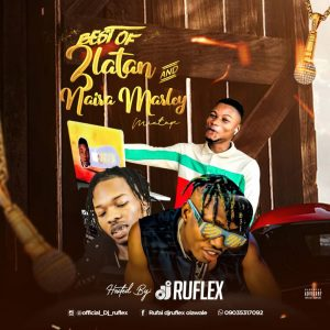 Dj Ruflex - Best Of Naira Marley And Zlatan Mixtape