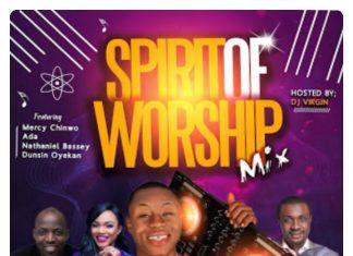 DJ Virgin - Spirit of Worship Nigeria Christian Mp3 Songs Mix