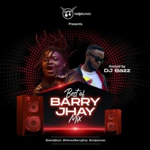 DJ Bazz – Best of Barry Jhay Mix (Barry Jhay Latest 2020 mp3 Songs)