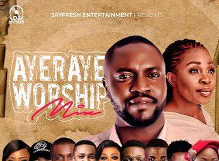 Dj Jayfresh - Ayeraye Worship Mix ( Deep Slow Worship Mp3 Songs DJ Mixtape)