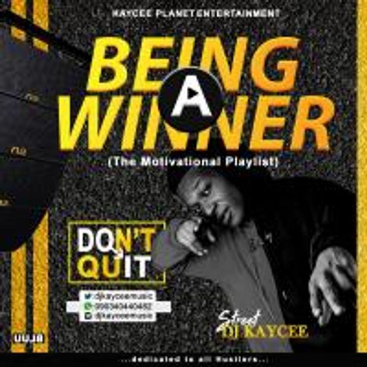 Dj Kaycee - The Motivational Playlist Mixtape (Don't Quit)