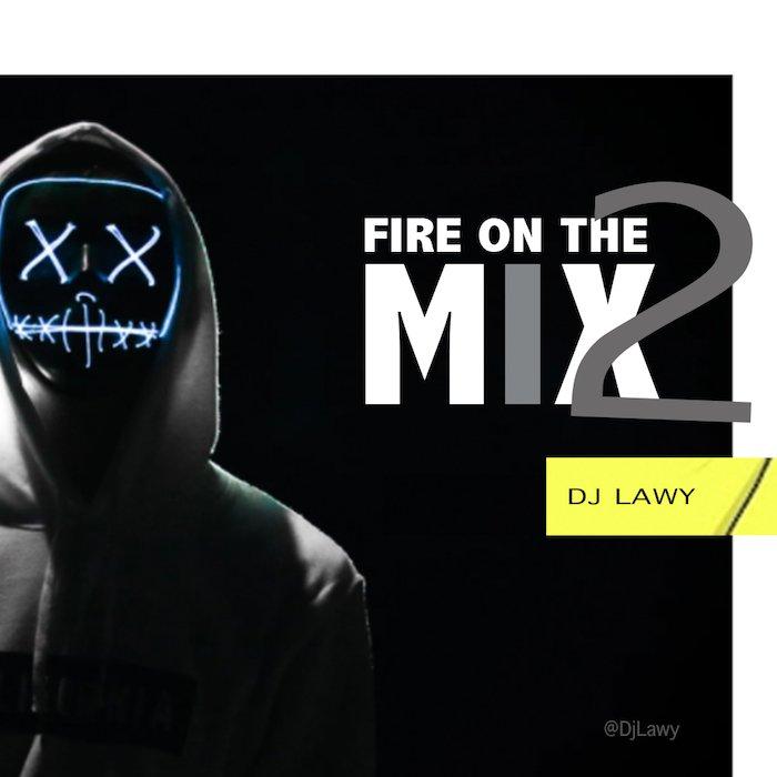 DJ Lawy – Fire On The Mix II 2020