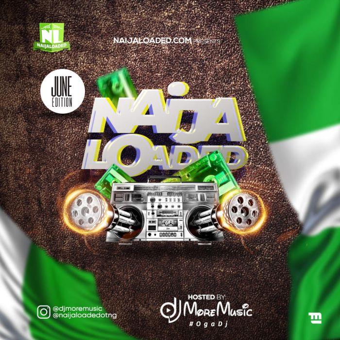 DJ MoreMuzic – Naijaloaded Monthly Mixtape (June & July Edition) 2020