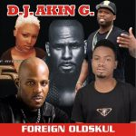 Foreign old school Mix by DJ Akin G