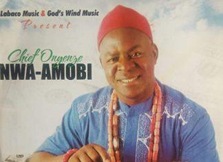 Chief Onyenze Nwa Amobi DJ Mix (Onyenze Nwa Amobi Mp3 Songs)