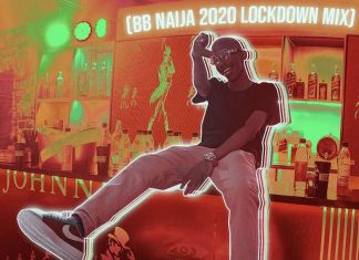 DJ Consequence – BB Naija 2020 Lockdown Mixtape 2020