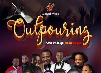DJ Hollat x Gospel Vibes - Outpouring Worship Mixtape 2020