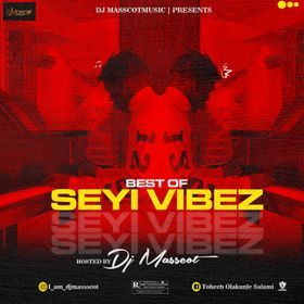 Dj Masscot – Best Of Seyi Vibez 2020
